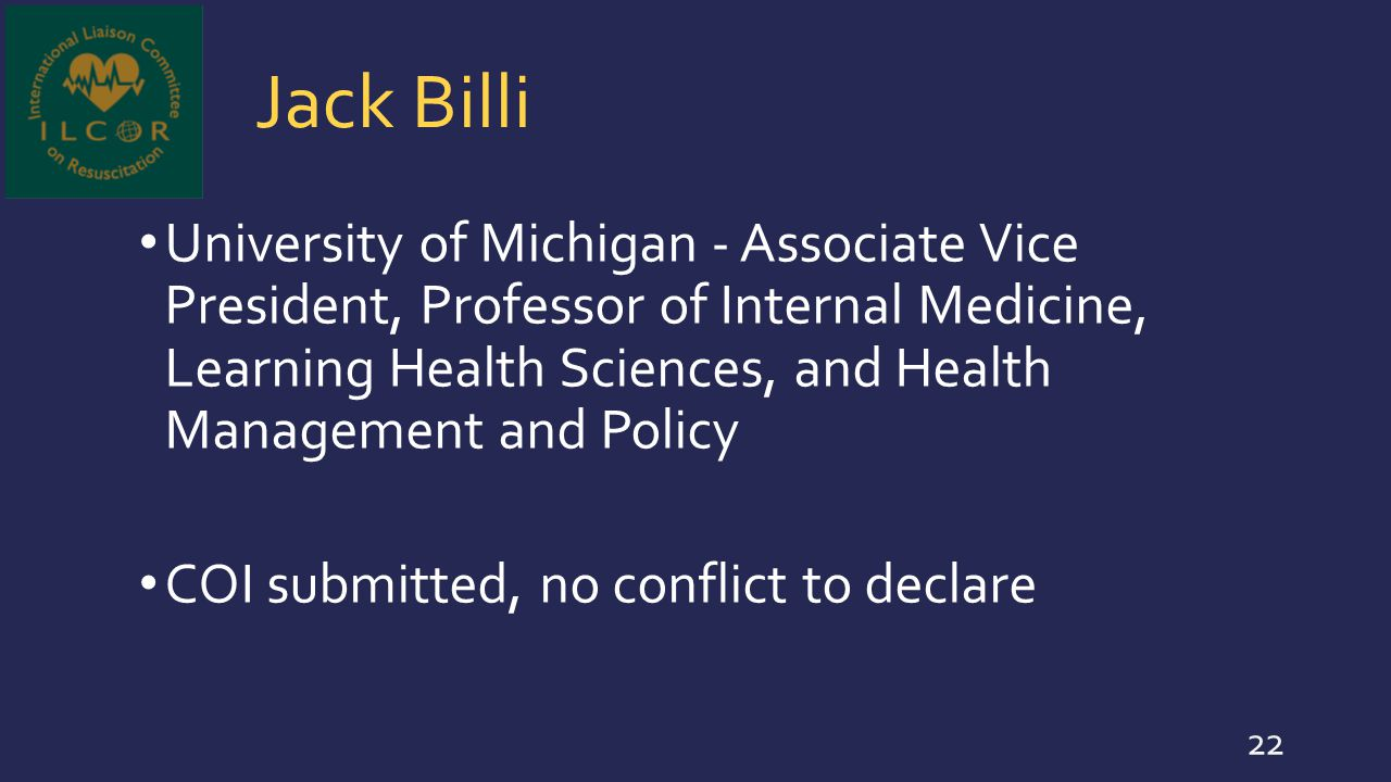 Jack Billi University of Michigan - Associate Vice President, Professor of Internal Medicine, Learning Health Sciences, and Health Management and Poli