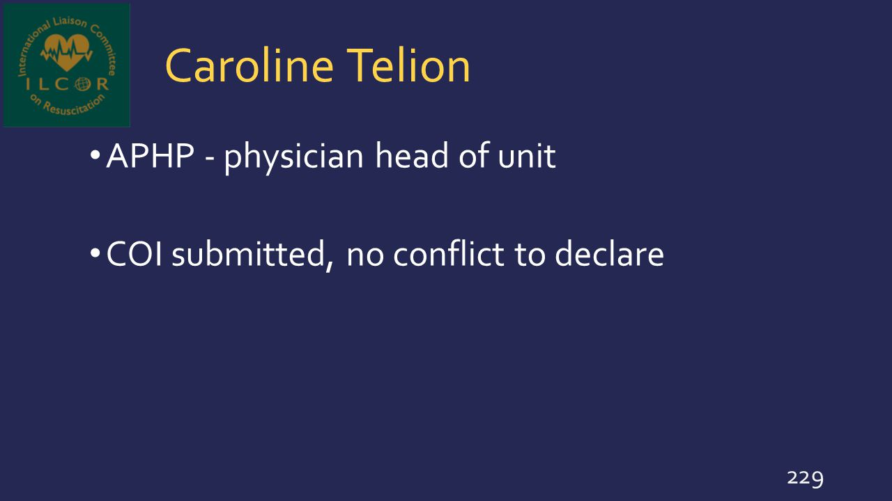 Caroline Telion APHP - physician head of unit COI submitted, no conflict to declare 229
