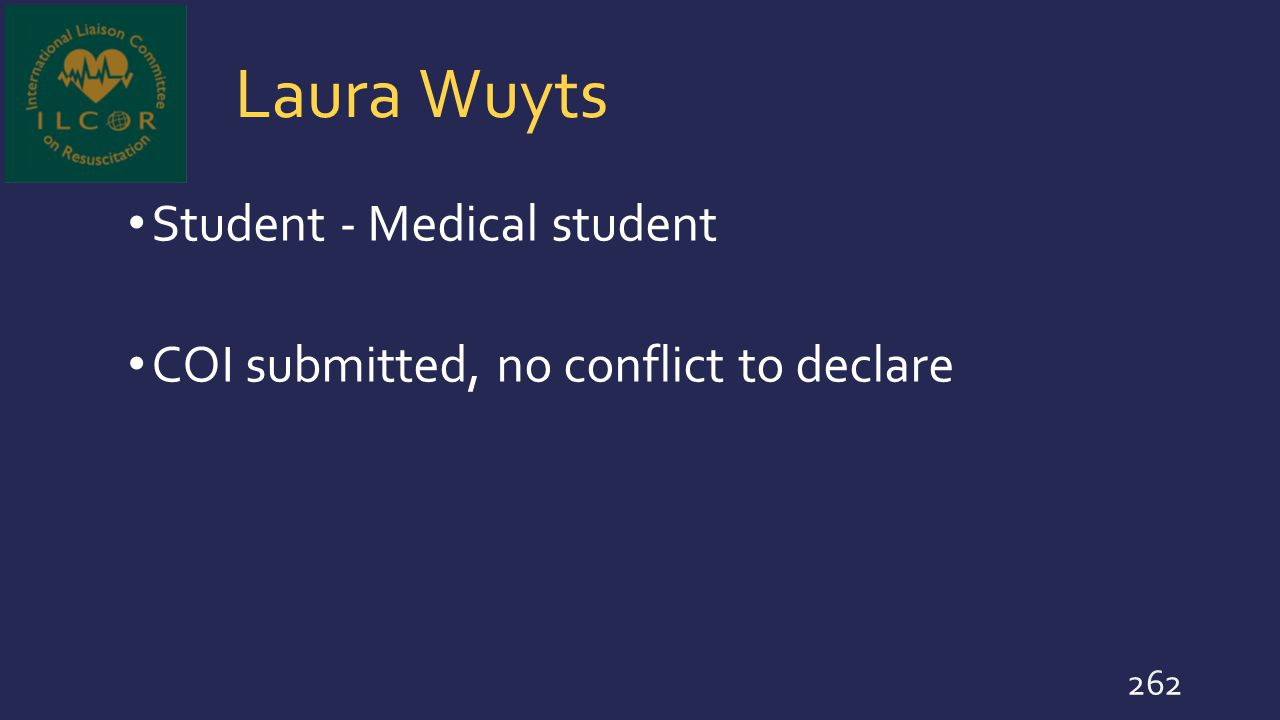 Laura Wuyts Student - Medical student COI submitted, no conflict to declare 262