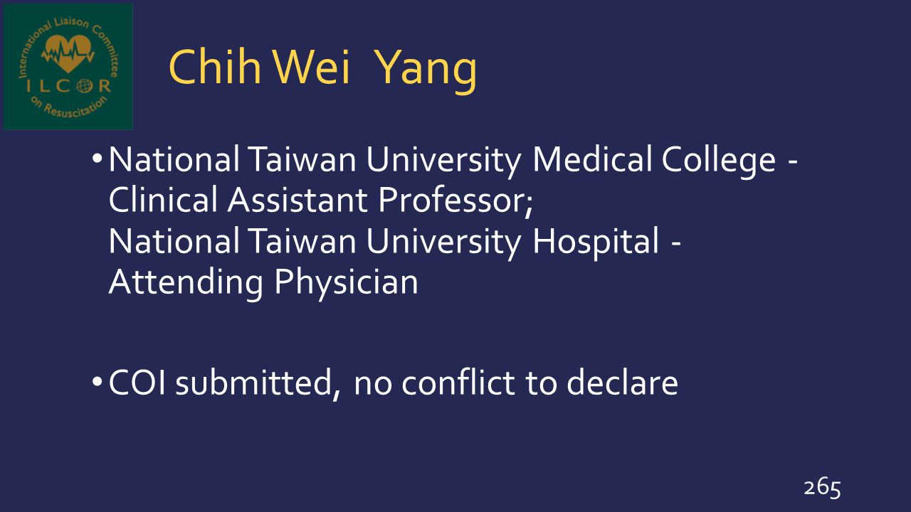 Chih Wei Yang National Taiwan University Medical College - Clinical Assistant Professor; National Taiwan University Hospital - Attending Physician COI