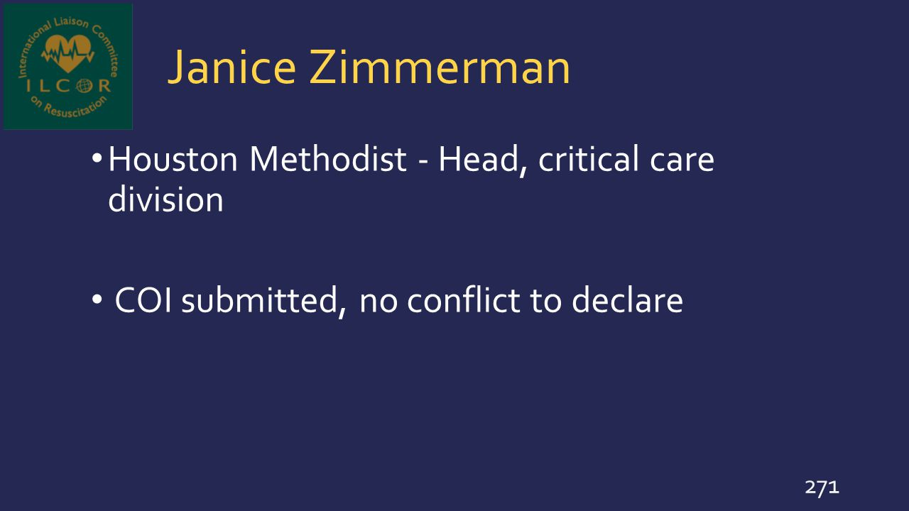 Janice Zimmerman Houston Methodist - Head, critical care division COI submitted, no conflict to declare 271