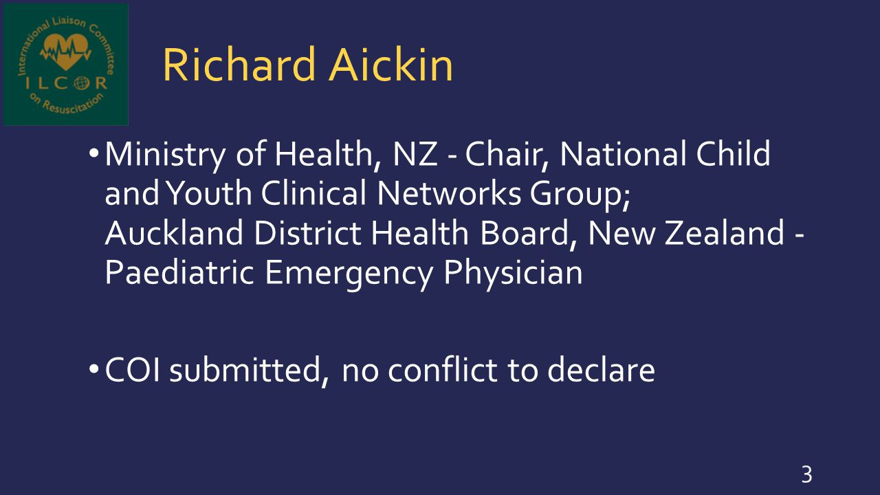 Richard Aickin Ministry of Health, NZ - Chair, National Child and Youth Clinical Networks Group; Auckland District Health Board, New Zealand - Paediat