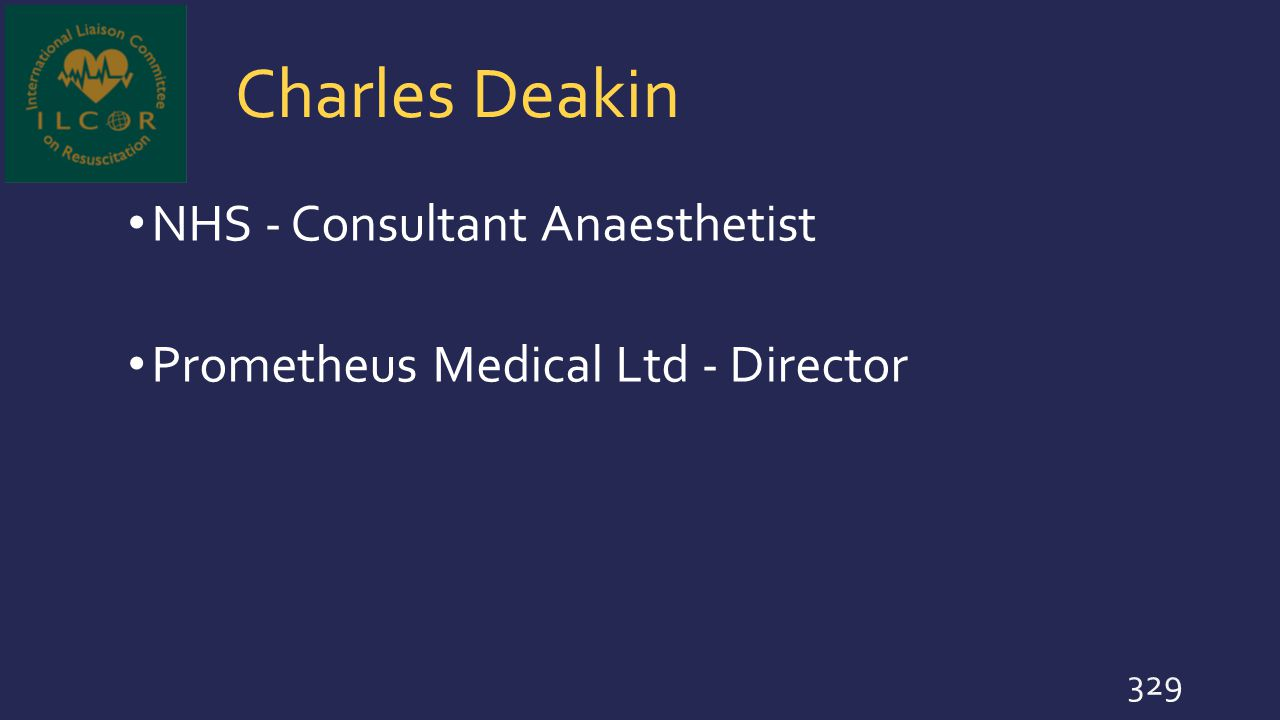Charles Deakin NHS - Consultant Anaesthetist Prometheus Medical Ltd - Director 329