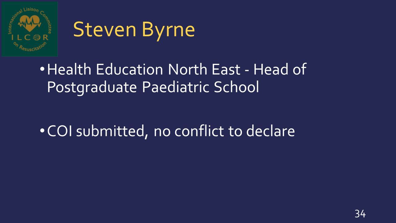 Steven Byrne Health Education North East - Head of Postgraduate Paediatric School COI submitted, no conflict to declare 34