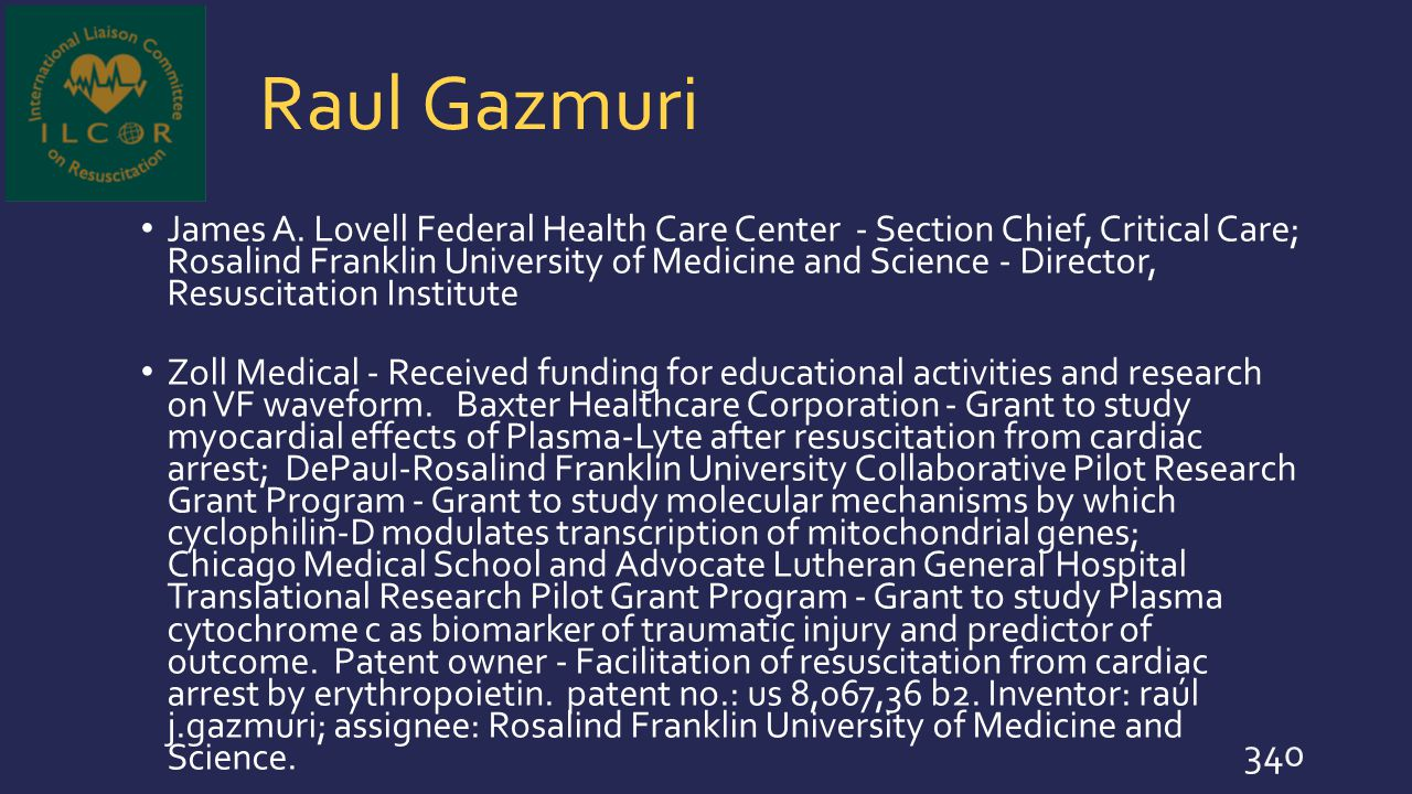 Raul Gazmuri James A. Lovell Federal Health Care Center - Section Chief, Critical Care; Rosalind Franklin University of Medicine and Science - Directo