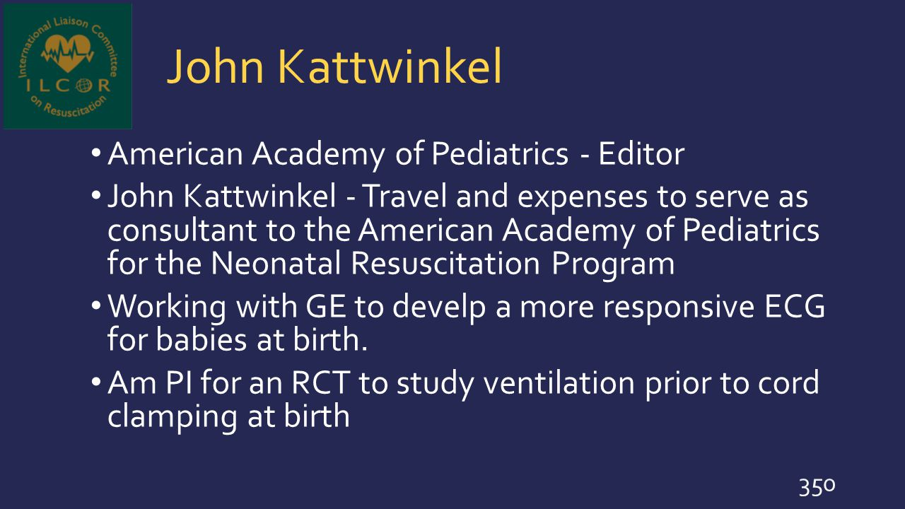 John Kattwinkel American Academy of Pediatrics - Editor John Kattwinkel - Travel and expenses to serve as consultant to the American Academy of Pediat