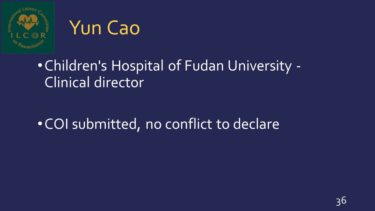 Yun Cao Children's Hospital of Fudan University - Clinical director COI submitted, no conflict to declare 36