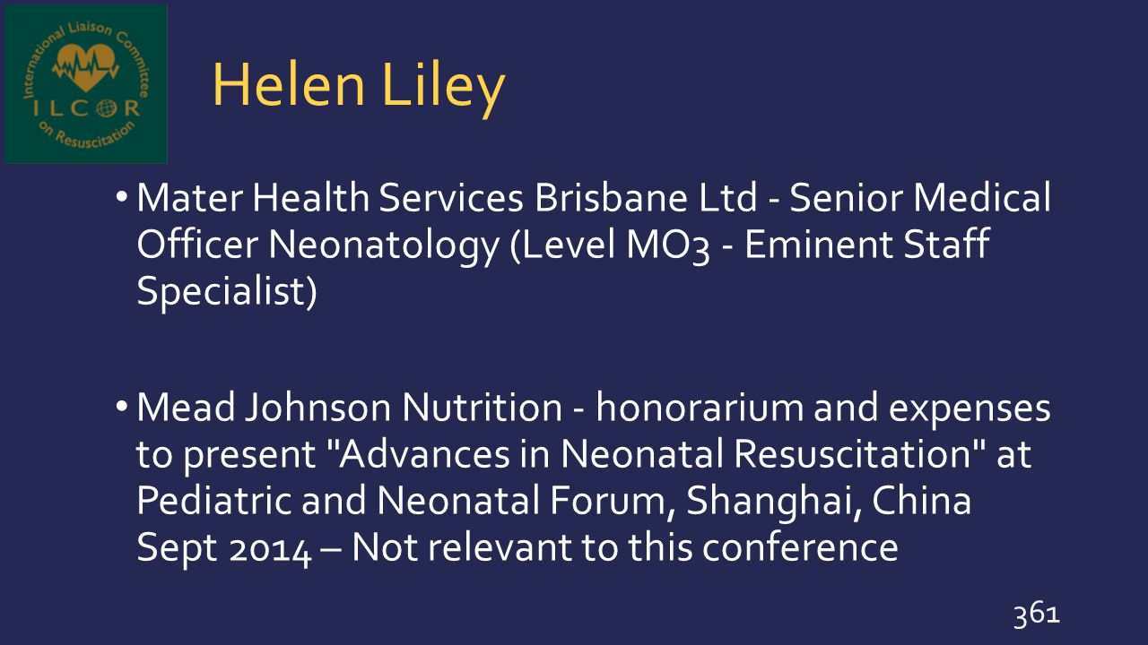 Helen Liley Mater Health Services Brisbane Ltd - Senior Medical Officer Neonatology (Level MO3 - Eminent Staff Specialist) Mead Johnson Nutrition - ho