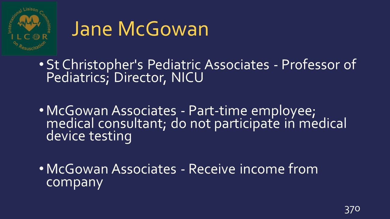 Jane McGowan St Christopher's Pediatric Associates - Professor of Pediatrics; Director, NICU McGowan Associates - Part-time employee; medical consulta