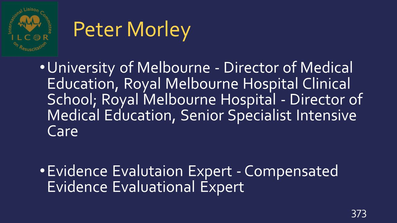 Peter Morley University of Melbourne - Director of Medical Education, Royal Melbourne Hospital Clinical School; Royal Melbourne Hospital - Director of