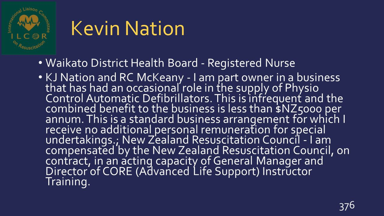 Kevin Nation Waikato District Health Board - Registered Nurse KJ Nation and RC McKeany - I am part owner in a business that has had an occasional role