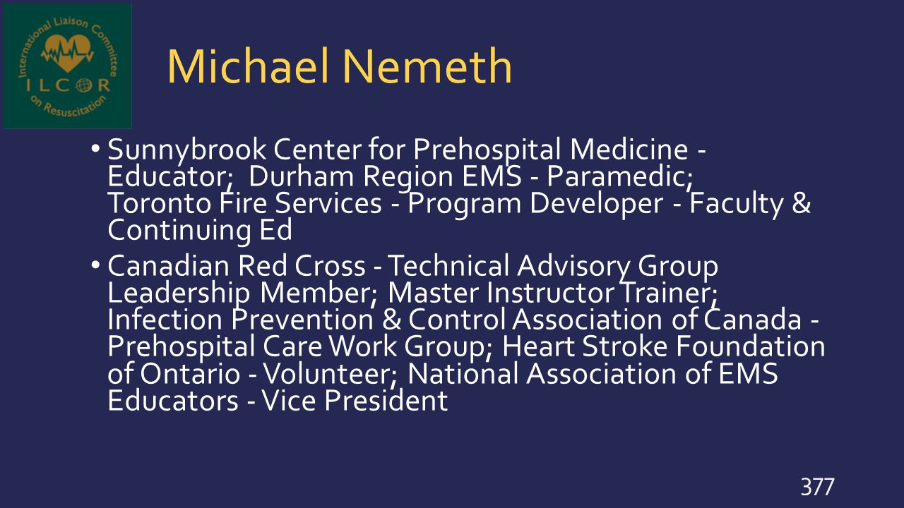 Michael Nemeth Sunnybrook Center for Prehospital Medicine - Educator; Durham Region EMS - Paramedic; Toronto Fire Services - Program Developer - Facul