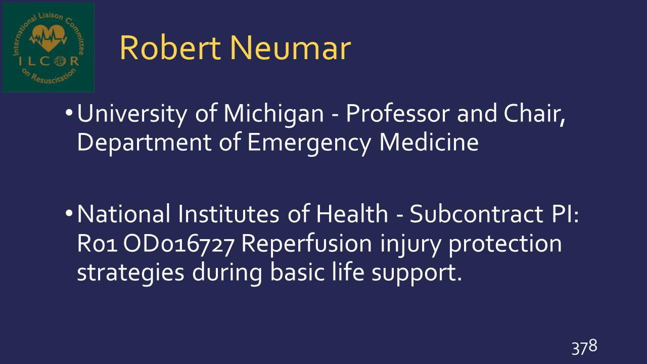 Robert Neumar University of Michigan - Professor and Chair, Department of Emergency Medicine National Institutes of Health - Subcontract PI: R01 OD016