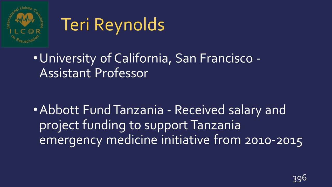 Teri Reynolds University of California, San Francisco - Assistant Professor Abbott Fund Tanzania - Received salary and project funding to support Tanz