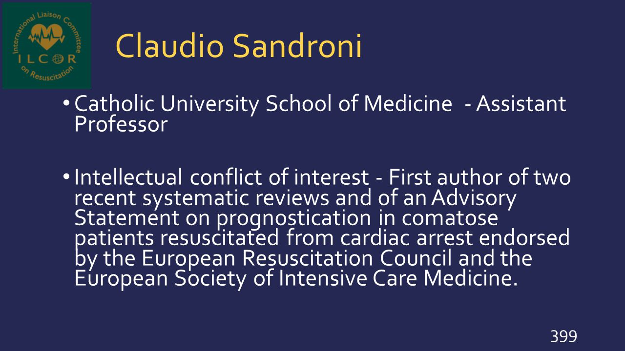 Claudio Sandroni Catholic University School of Medicine - Assistant Professor Intellectual conflict of interest - First author of two recent systemati