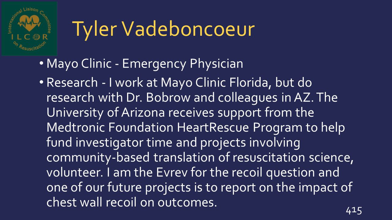 Tyler Vadeboncoeur Mayo Clinic - Emergency Physician Research - I work at Mayo Clinic Florida, but do research with Dr. Bobrow and colleagues in AZ. T