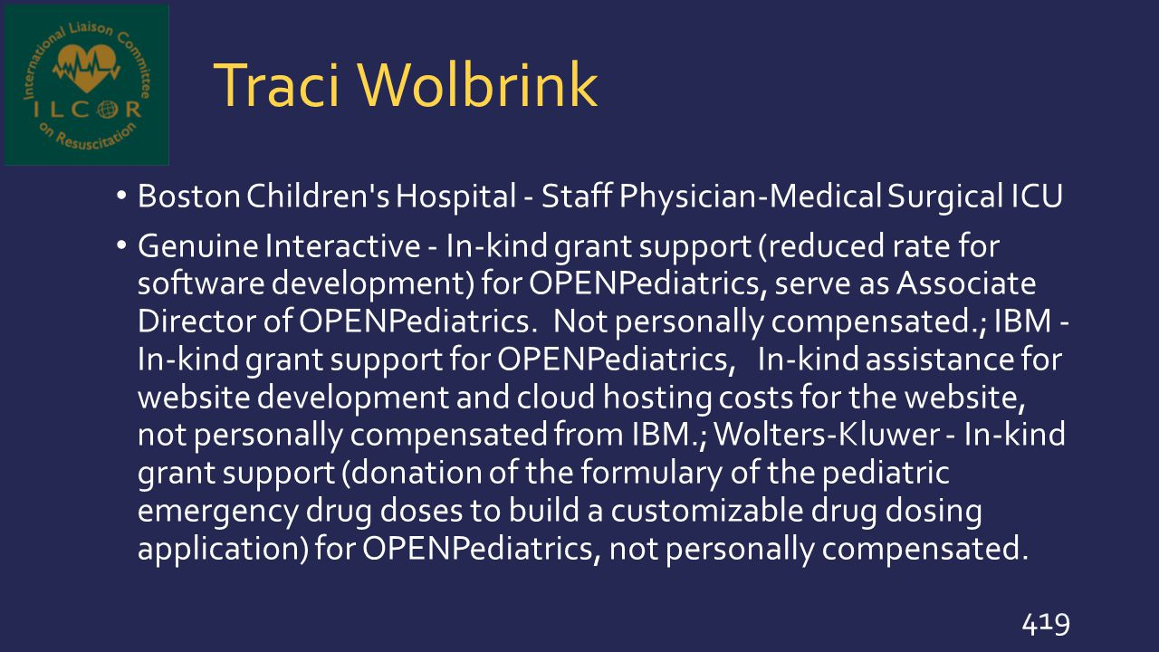 Traci Wolbrink Boston Children's Hospital - Staff Physician-Medical Surgical ICU Genuine Interactive - In-kind grant support (reduced rate for softwar