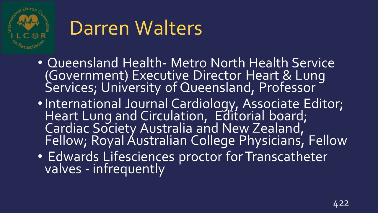 Darren Walters Queensland Health- Metro North Health Service (Government) Executive Director Heart & Lung Services; University of Queensland, Professo