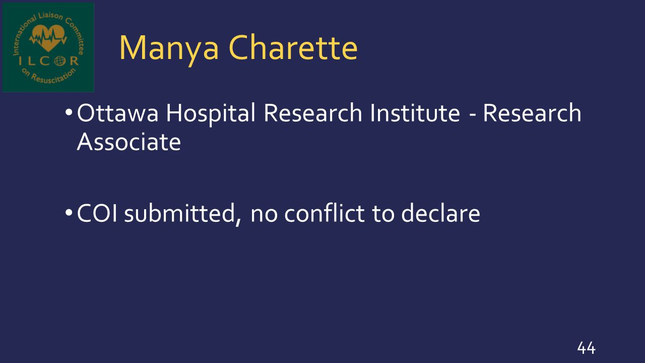 Manya Charette Ottawa Hospital Research Institute - Research Associate COI submitted, no conflict to declare 44
