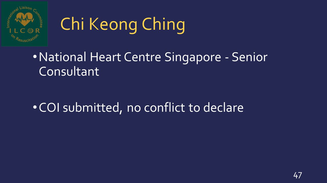 Chi Keong Ching National Heart Centre Singapore - Senior Consultant COI submitted, no conflict to declare 47