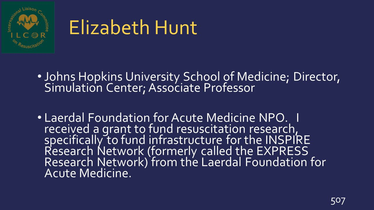Elizabeth Hunt Johns Hopkins University School of Medicine; Director, Simulation Center; Associate Professor Laerdal Foundation for Acute Medicine NPO