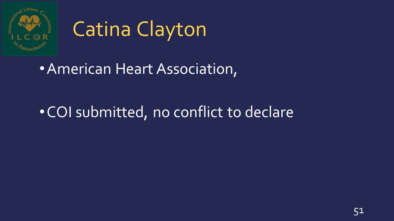 Catina Clayton American Heart Association, COI submitted, no conflict to declare 51