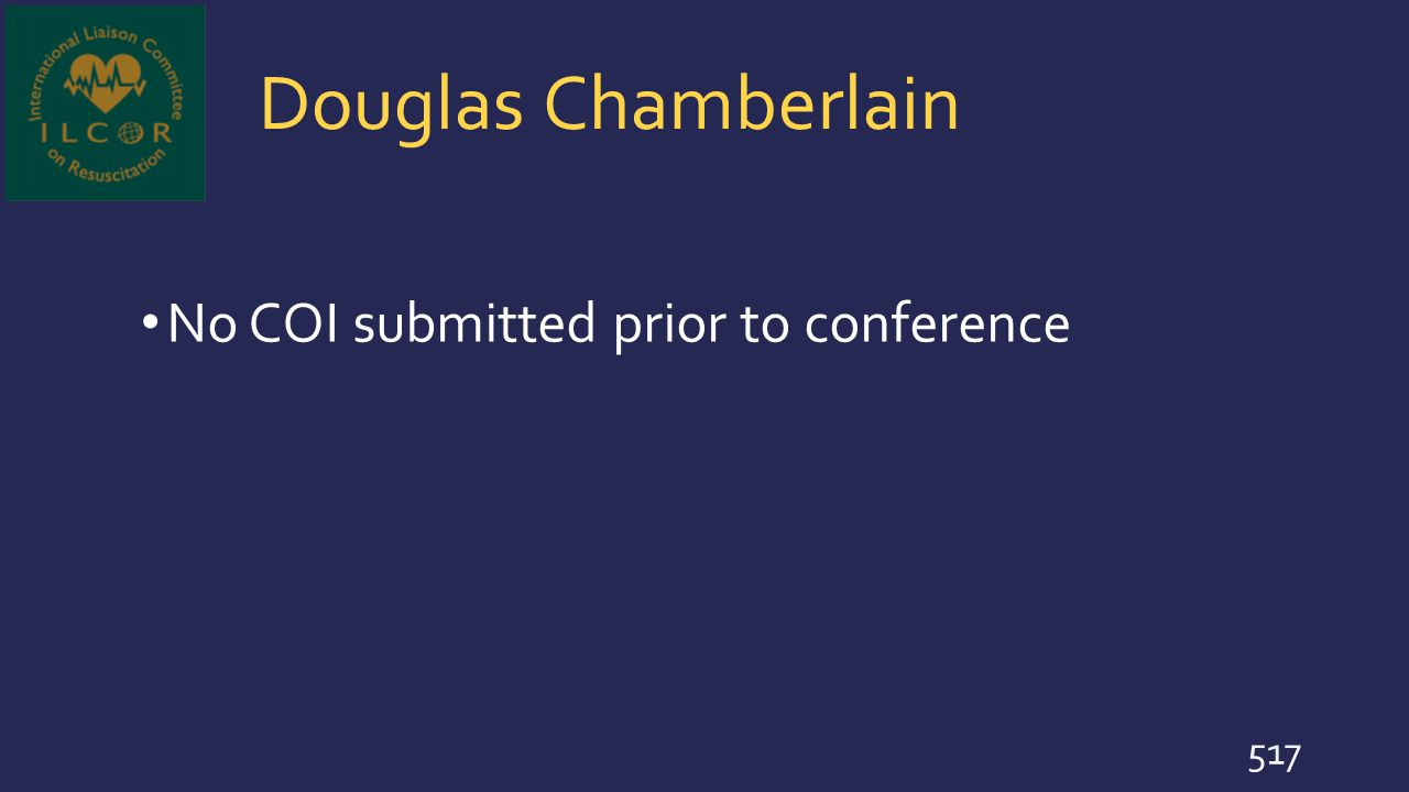 Douglas Chamberlain No COI submitted prior to conference 517