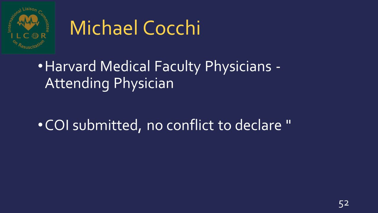 Michael Cocchi Harvard Medical Faculty Physicians - Attending Physician COI submitted, no conflict to declare