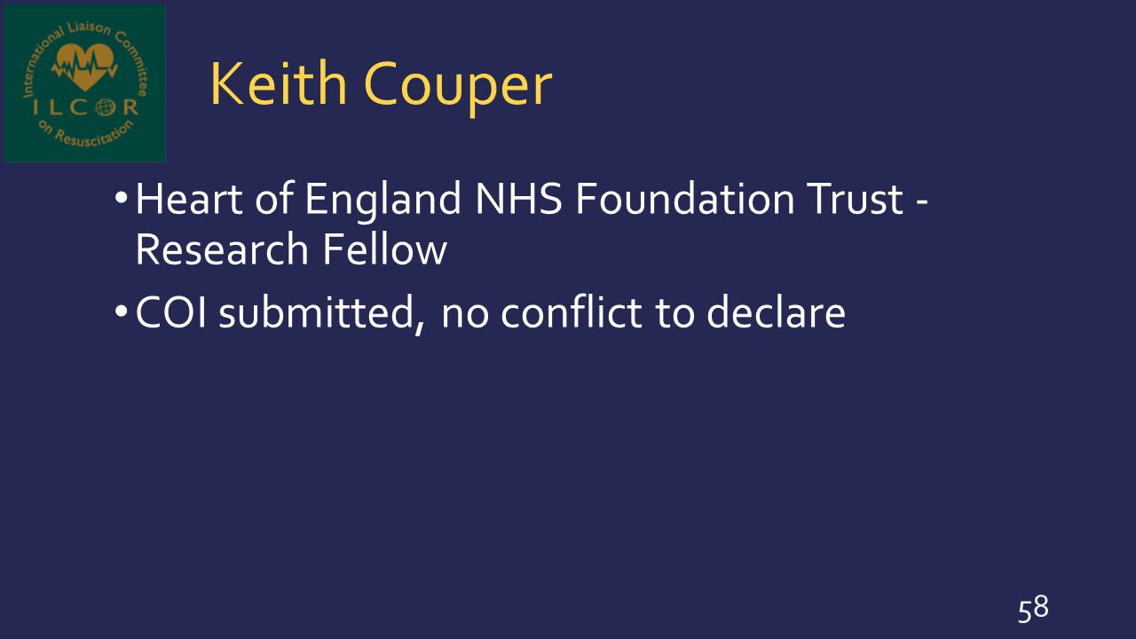 Keith Couper Heart of England NHS Foundation Trust - Research Fellow COI submitted, no conflict to declare 58