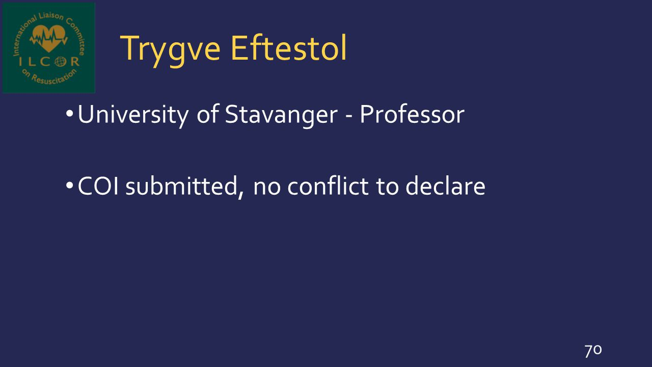 Trygve Eftestol University of Stavanger - Professor COI submitted, no conflict to declare 70