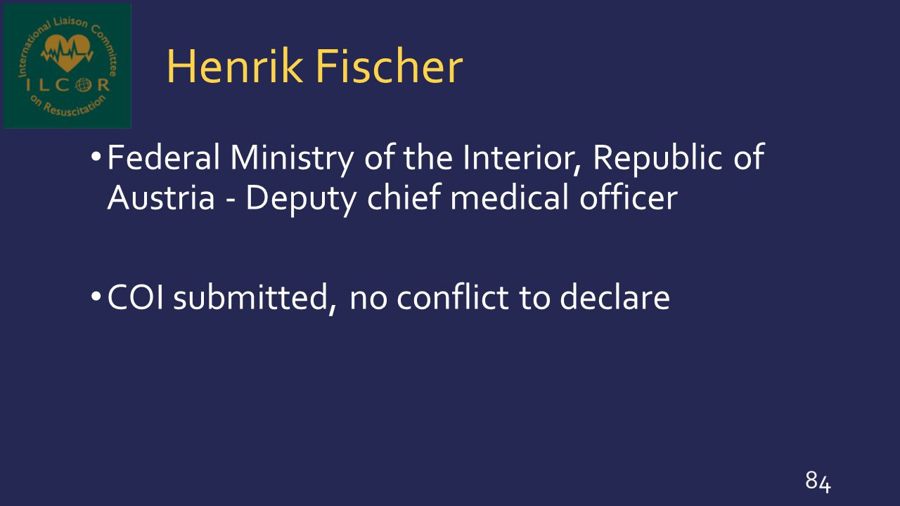 Henrik Fischer Federal Ministry of the Interior, Republic of Austria - Deputy chief medical officer COI submitted, no conflict to declare 84