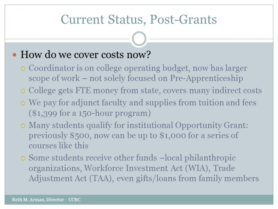 Current Status, Post-Grants How do we cover costs now?  Coordinator is on college operating budget, now has larger scope of work – not solely focused