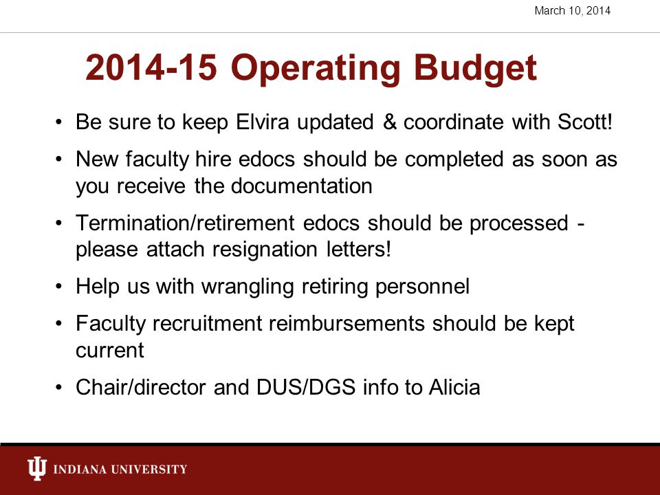 2014-15 Operating Budget Be sure to keep Elvira updated & coordinate with Scott.