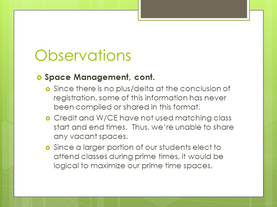 Observations  Space Management, cont.  Since there is no plus/delta at the conclusion of registration, some of this information has never been compi