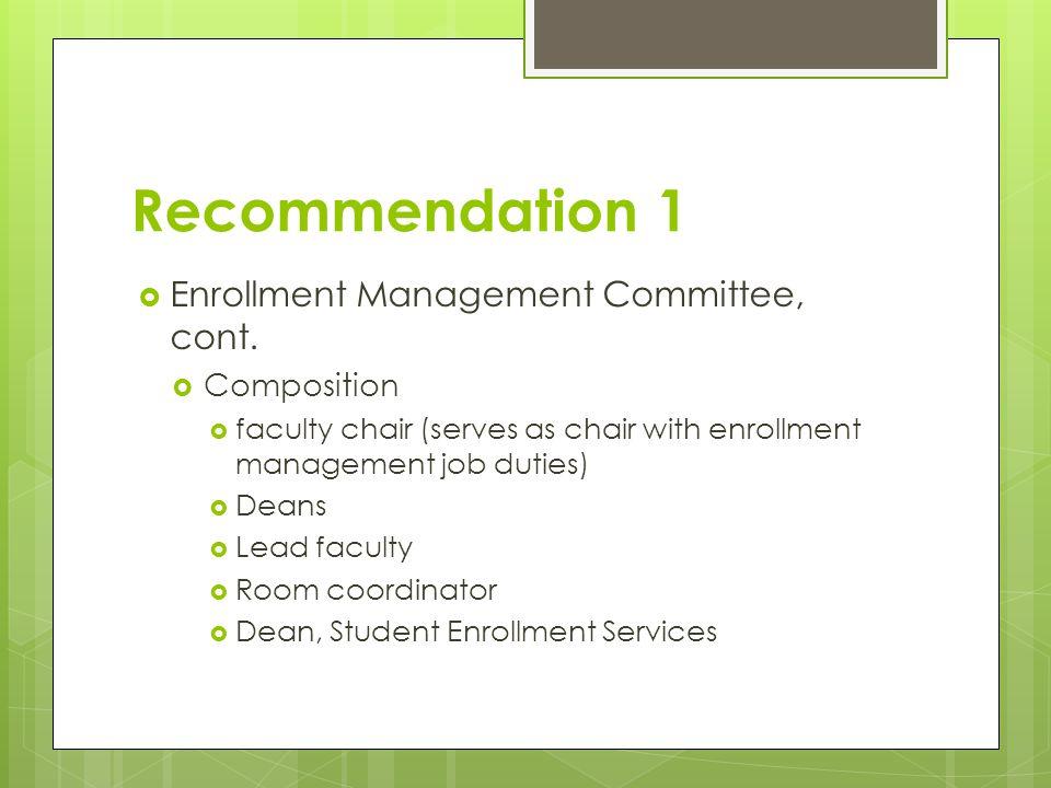 Recommendation 1  Enrollment Management Committee, cont.