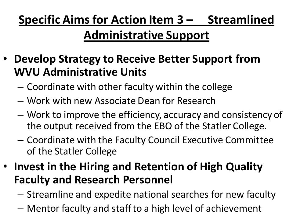 Develop Strategy to Receive Better Support from WVU Administrative Units – Coordinate with other faculty within the college – Work with new Associate