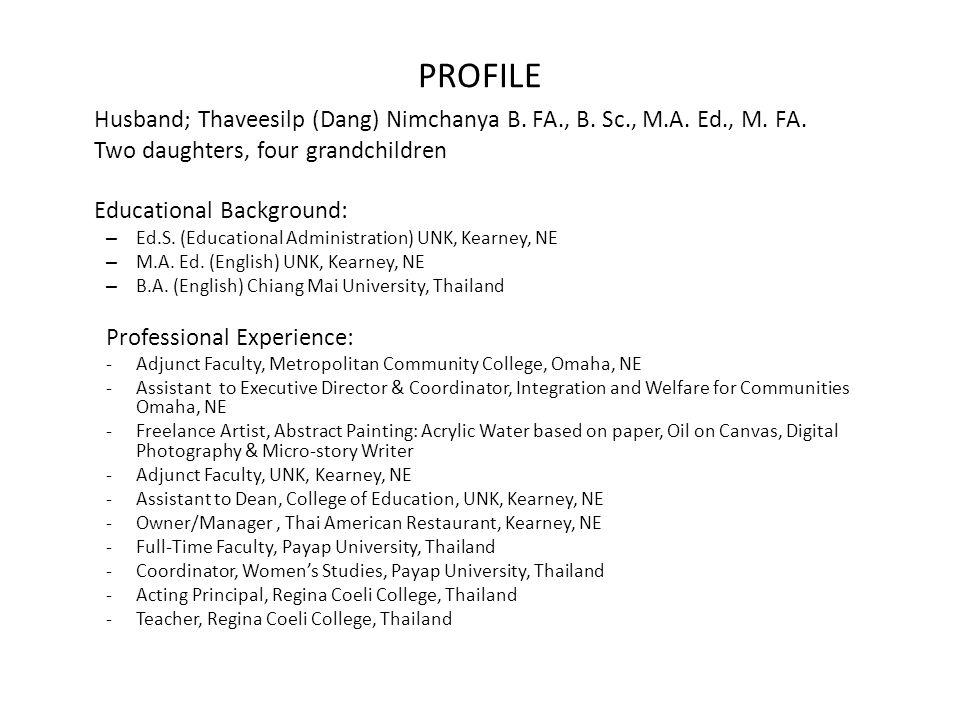 PROFILE Husband; Thaveesilp (Dang) Nimchanya B. FA., B.