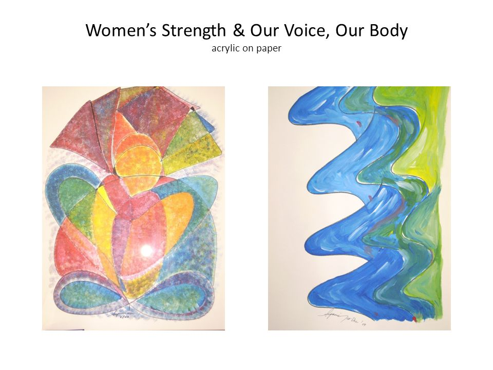 Women's Strength & Our Voice, Our Body acrylic on paper