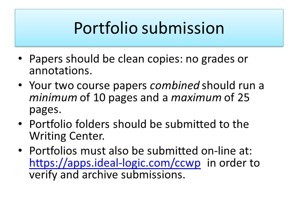Portfolio submission Papers should be clean copies: no grades or annotations.