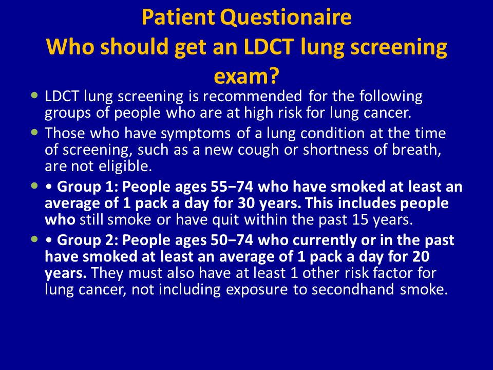 Patient Questionaire Who should get an LDCT lung screening exam.