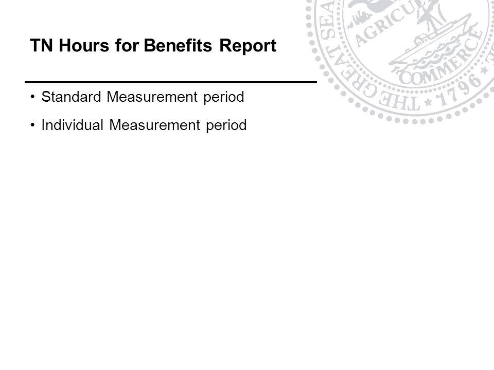TN Hours for Benefits Report Standard Measurement period Individual Measurement period