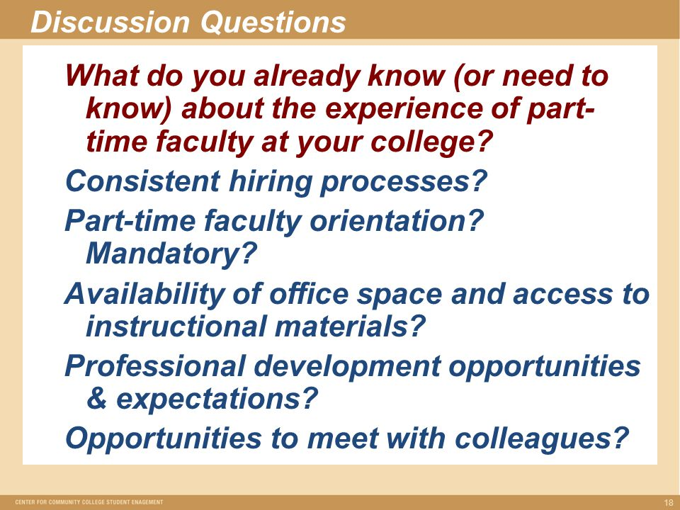 Discussion Questions What do you already know (or need to know) about the experience of part- time faculty at your college.