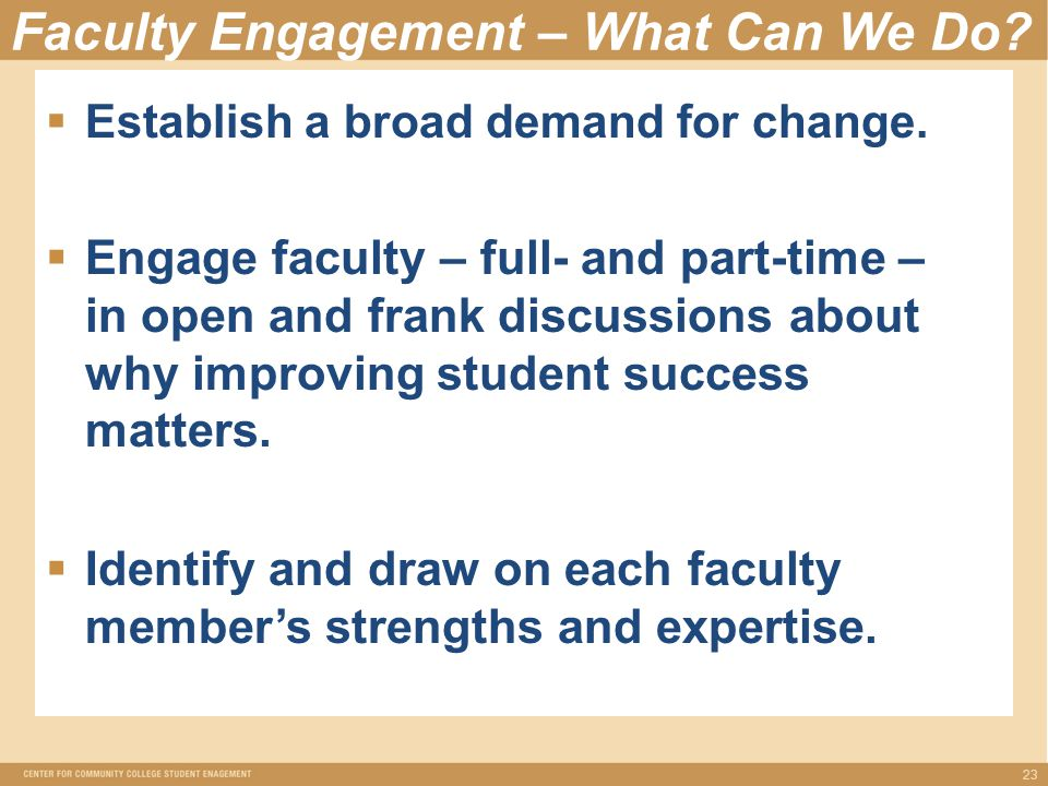 Faculty Engagement – What Can We Do.  Establish a broad demand for change.