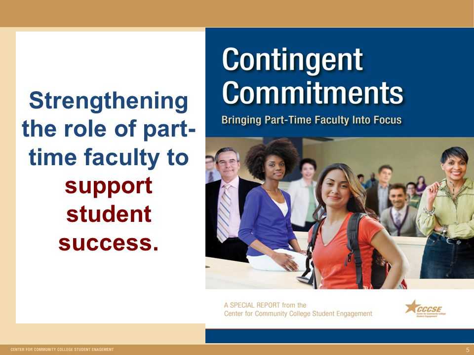 Project Overview Keys to Student Success: Strengthening the Role of Part-time Faculty in Community Colleges  Funded by MetLife Foundation  College Visits –Focus groups with part- and full-time faculty –Discussion with key leaders –Interviews with presidents  Center Data Analyses  College Vignettes  Web Resources  Special Report 6