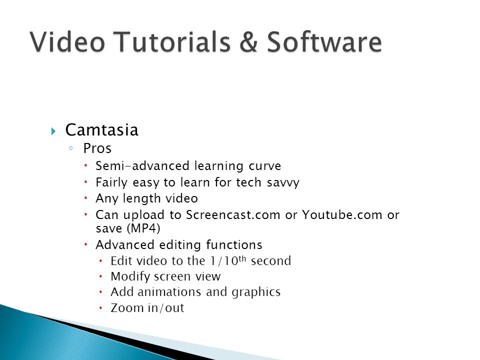 Camtasia ◦ Cons  The editing process can be lengthy  At Crowder, to create, edit, and upload a 5 minute video takes 1-1.5 hours