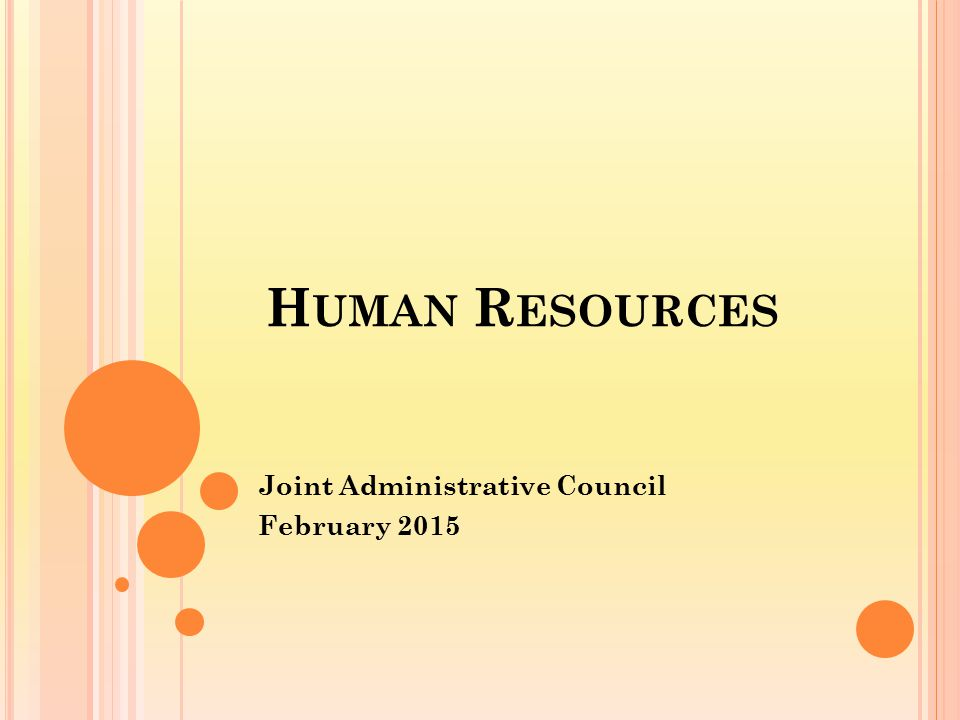 H UMAN R ESOURCES Joint Administrative Council February 2015