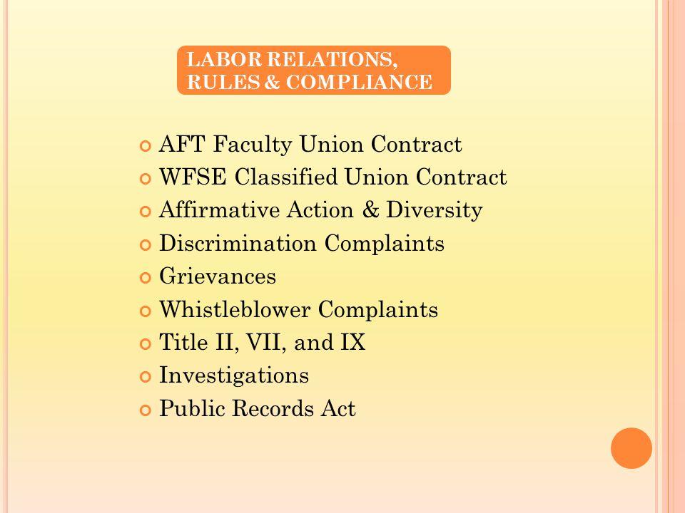 AFT Faculty Union Contract WFSE Classified Union Contract Affirmative Action & Diversity Discrimination Complaints Grievances Whistleblower Complaints Title II, VII, and IX Investigations Public Records Act LABOR RELATIONS, RULES & COMPLIANCE