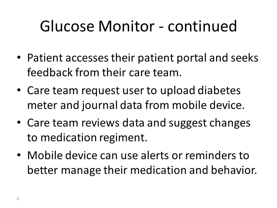 Glucose Monitor - continued Patient accesses their patient portal and seeks feedback from their care team.