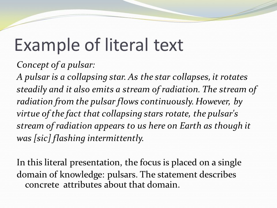 Example of literal text Concept of a pulsar: A pulsar is a collapsing star.