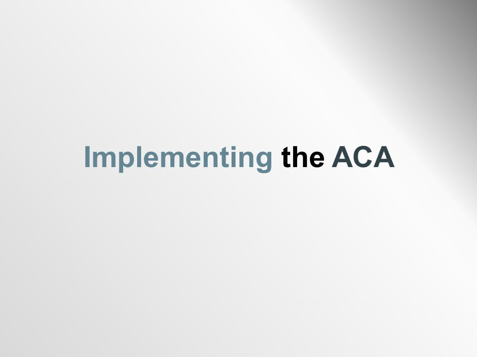 Implementing the ACA